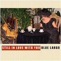 Still In Love With You - Blue Largo